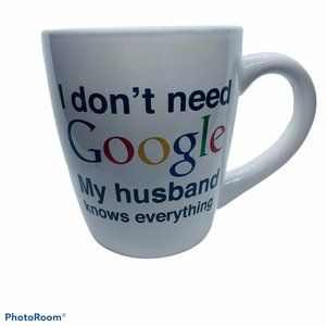 NWT 18oz mug I Don't Need Google My Husband Knows